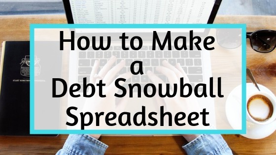 How to Create a Debt Snowball Spreadsheet